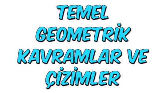 Temel Geometrik Kavramlar ve Çizimler