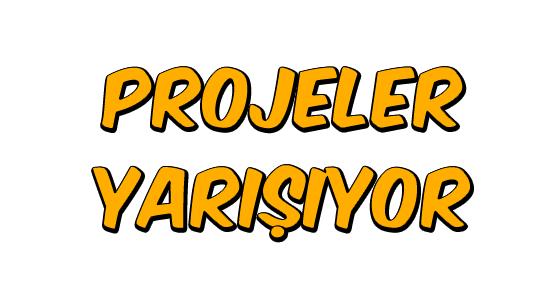 Projeler Yarışıyor