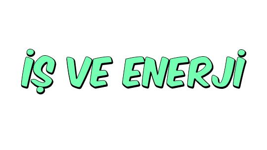 İş ve Enerji