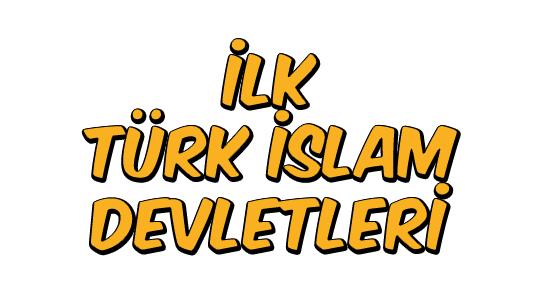 İlk Türk İslam Devletleri