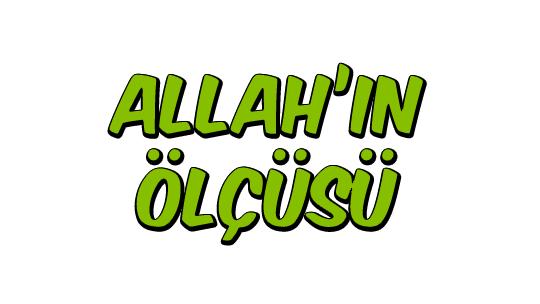 Allah'ın Ölçüsü
