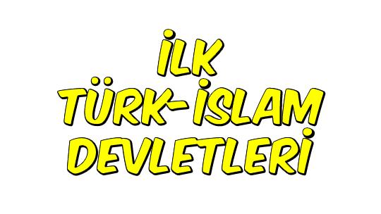 İlk Türk - İslam Devletleri