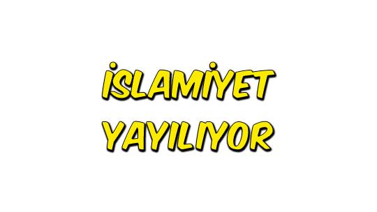 İslamiyet Yayılıyor