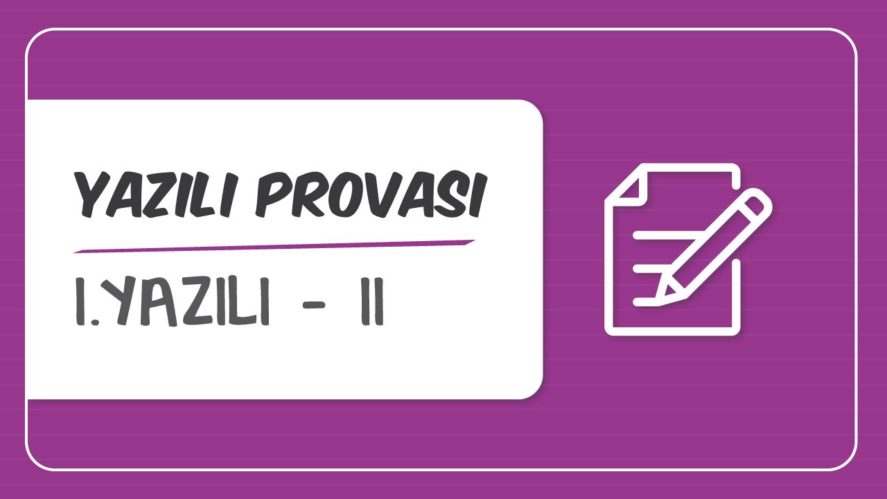 İngilizce 1.Dönem Yazılı Provaları konusu İngilizce 1.Yazılı Provası - II eğitimi