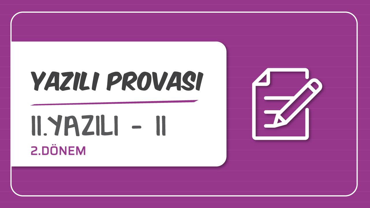 İngilizce 2.Dönem Yazılı Provaları konusu İngilizce 2.Yazılı Provası - II eğitimi